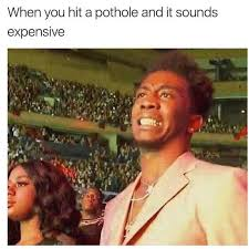 I Can See Sounds Meme - dopl3r com memes when you hit a pothole and it sounds expensive