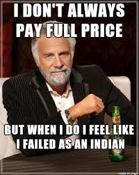Indian Dad Meme - even now as a married man in my 30s if i buy something my dad