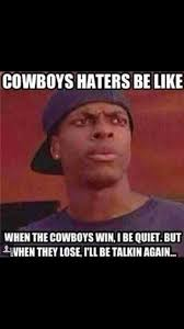 Cowboy Haters Meme - 22 meme internet cowboys haters be like when the cowboys win i be