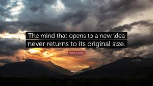 albert einstein quote u201cthe mind that opens to a new idea never