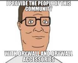 Meme Accessories - i provide the people of this community with drywall and drywall