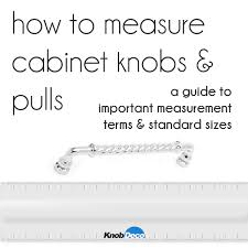 Measuring Cabinet Doors Knob Deco Cabinet Door Hardware And Home Accents How To