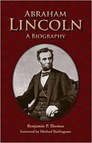 biography of abraham lincoln download abraham lincoln a biography benjamin p thomas michael burlingame