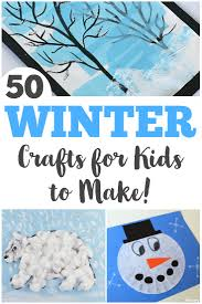 Fun Crafts For Kids To Do 50 Fun And Easy Winter Crafts For Kids Look We U0027re Learning