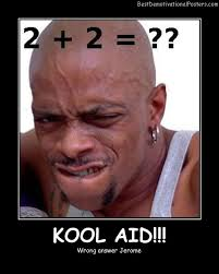 Kool Aid Meme - kool aid demotivational poster