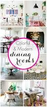 Colorful Dining Room by 271 Best Dining Rooms Images On Pinterest Farmhouse Style