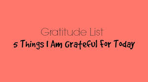 gratitude list 5 things i am grateful for the write balance