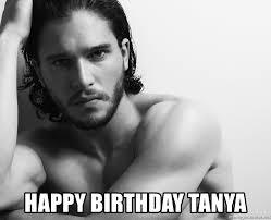 Tanya Meme - happy birthday tanya meme birthday best of the funny meme