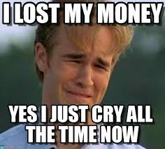 Money Problems Meme - i lost my money 1990s first world problems meme on memegen