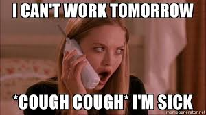 Meme Mean - i can t work tomorrow cough cough i m sick mean girls 1 meme