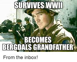 Inbox Meme - survives wwii becomes bergdals grandfather from the inbox meme