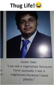 Thug Life Memes - dopl3r com memes thug life ankit jain i am not a vegetarian