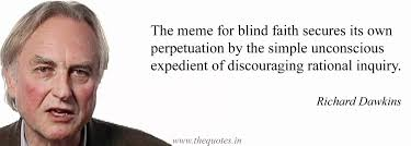 Meme Richard Dawkins - the meme for blind faith secures its own perpetuation by the