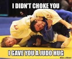 Choke Meme - judo funny meme choke hug me auto
