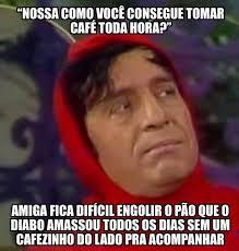 Cafe Meme - dopl3r com memes nossa como voce consegue tomar cafe toda hora