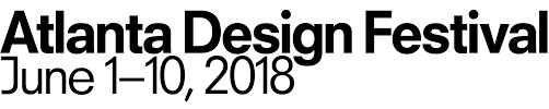 atlanta design festival june 1 10 2018 atlanta georgia usa