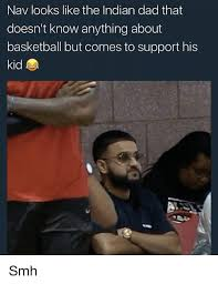 Indian Dad Meme - nav looks like the indian dad that doesn t know anything about