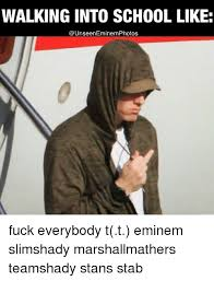 Fuck School Memes - 25 best memes about eminem school and fucking eminem school