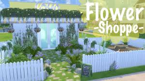 Flower Store The Sims 4 Florist Flower Shop Speed Build Retail Store Sunny
