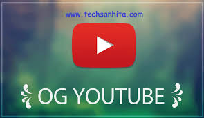 og apk ogyoutube 10 45 53 version apk 2018 tech sanhita