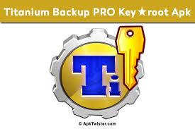 titanium backup pro apk no root titanium backup pro mod apk cracked free