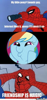Brony Memes - spidey is now a brony by johnny1996 meme center