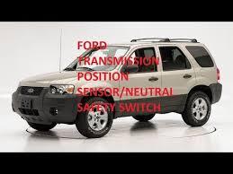 06 ford escape 2000 2006 ford escape transmission range position sensor how to