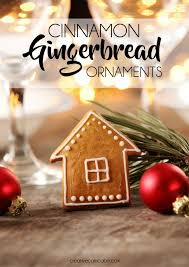 cinnamon gingerbread ornaments creative cain cabin
