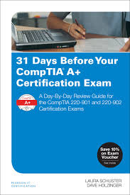 31 days before your comptia a certification exam a day by day