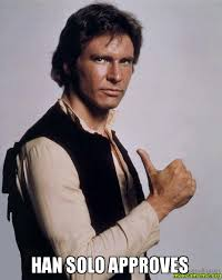 Solo Meme - han solo harrison ford approves witty response pinterest