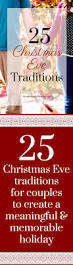 25 christmas eve traditions for couples christmas eve traditions