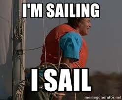 Sail Meme - i m sailing i sail what about bob meme generator