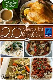 how to make a thanksgiving meal 20 meals for 150 at aldi including a full holiday feast freezer