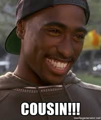 Cousin Meme - cousin 2pac cousin meme generator