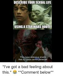 Star Wars Sex Meme - describe your sexual life using a star wars quote they have
