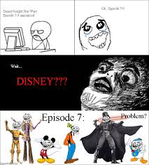 Star Wars Disney Meme - ragegenerator rage comic disney bought star wars