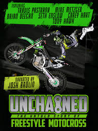 travis pastrana motocross gear amazon com unchained the untold story of freestyle motocross