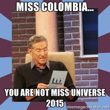 Colombia Meme - miss universe memes colombia image memes at relatably com