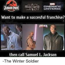 Samuel L Jackson Memes - marvel cinematic juramikpark war universe want to make a succesful