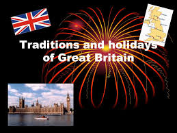 traditions and holidays of great britain ppt