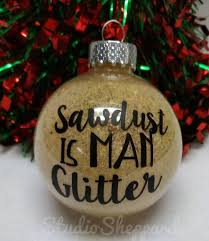 Home Holiday Decor by Sawdust Is Man Glitter Ornament Christmas Ornament Gift For Him