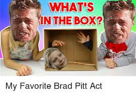 Whats In The Box Meme - what s in the box agu brad pitt meme on ballmemes com
