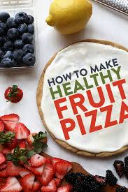 how to make a healthy fruit pizza fit foodie finds