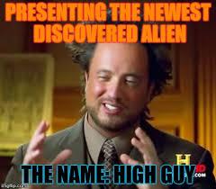 Ancient Alien Meme - alien meme guy name also mod