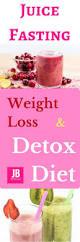 juice fasting u2013 weight loss u0026 detox diet weight loss detox