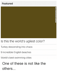 worlds ugliest color featured is this the world s ugliest color turkey descending into