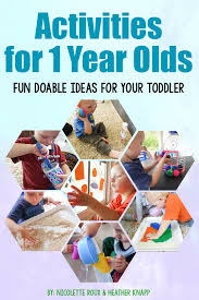 activities for 1 year olds doable ideas for your toddler