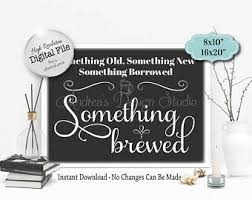 something something new something borrowed something brewed style sign etsy