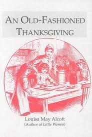 an fashioned thanksgiving louisa may alcott 9781557091352 fashioned thanksgiving abebooks louisa may