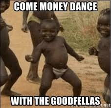 Meme Generator Goodfellas - come money dance with the goodfellas third world success meme